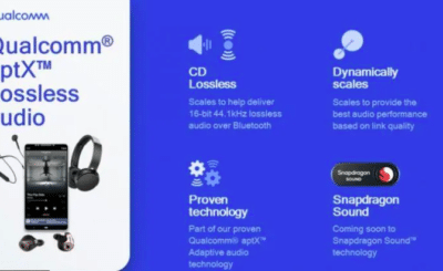 Qualcomm introduced Bluetooth aptX Lossless Audio feature to its Sound Technology