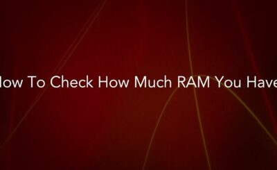 How to Check How Much Ram You Have